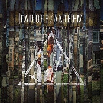 FAILURE ANTHEM: FIRST WORLD PROBLEMS (CD)