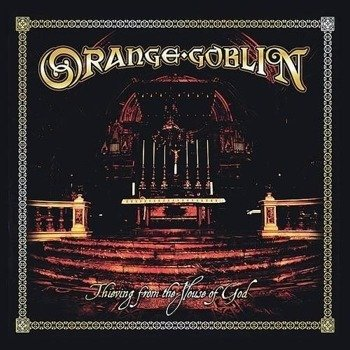 ORANGE GOBLIN: THIEVING FROM THE HOUSE OF GOD (CD)