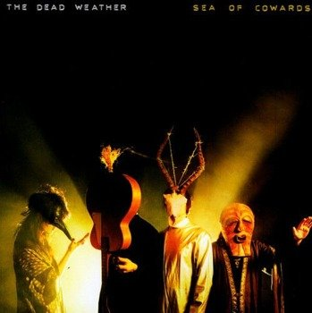 THE DEAD WEATHER : SEA OF COWARDS (CD)