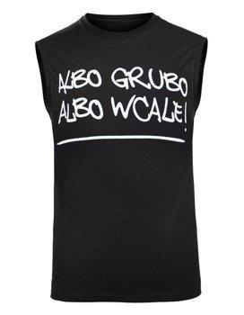 bezrękawnik ALBO GRUBO ALBO WCALE!