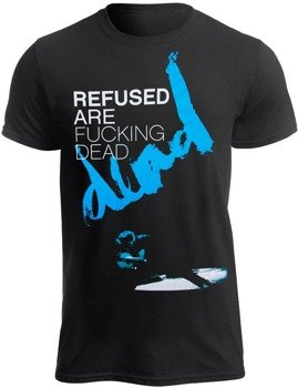 koszulka REFUSED - ARE FUCKING DEAD