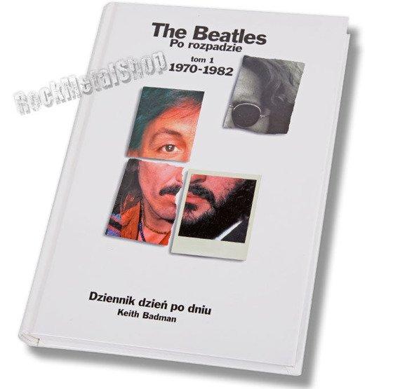książka THE BEATLES PO ROZPADZIE, tom 1: 1970-1982 autor: Keith Badman