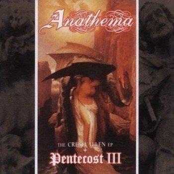 ANATHEMA: PENTECOST III / CRESTFALLEN EP (CD)