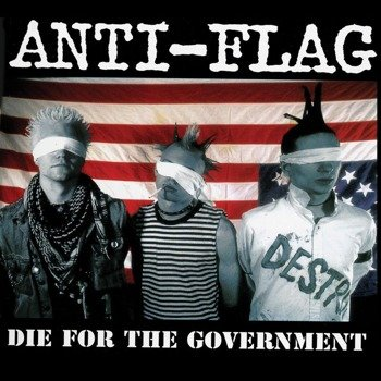 ANTI-FLAG: DIE FOR THE GOVERNMENT (CD)
