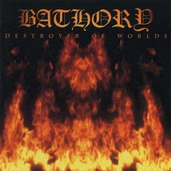 BATHORY: DESTROYER OF WORLDS (CD)