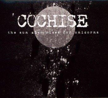 COCHISE: THE SUN ALSO RISES FOR UNICORNS (CD)