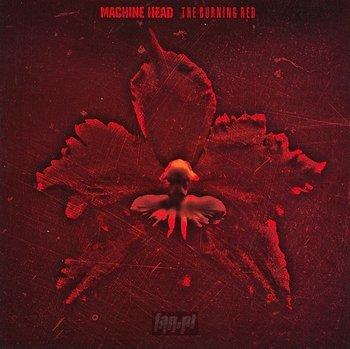 MACHINE HEAD: THE BURNING RED (CD)