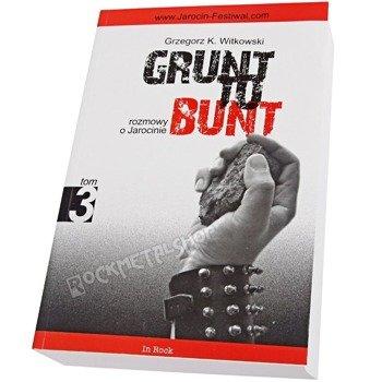 książka GRUNT TO BUNT. ROZMOWY O JAROCINIE, tom 3