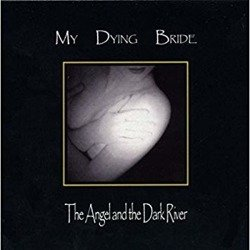 MY DYING BRIDE - THE ANGEL AND THE DARK RIVER (CD)